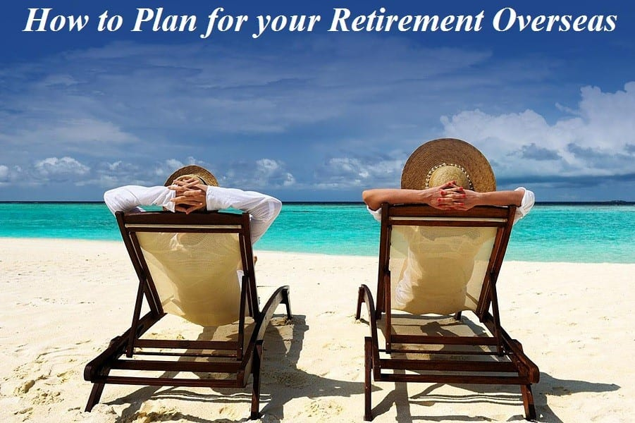 How to Plan for your Retirement Overseas