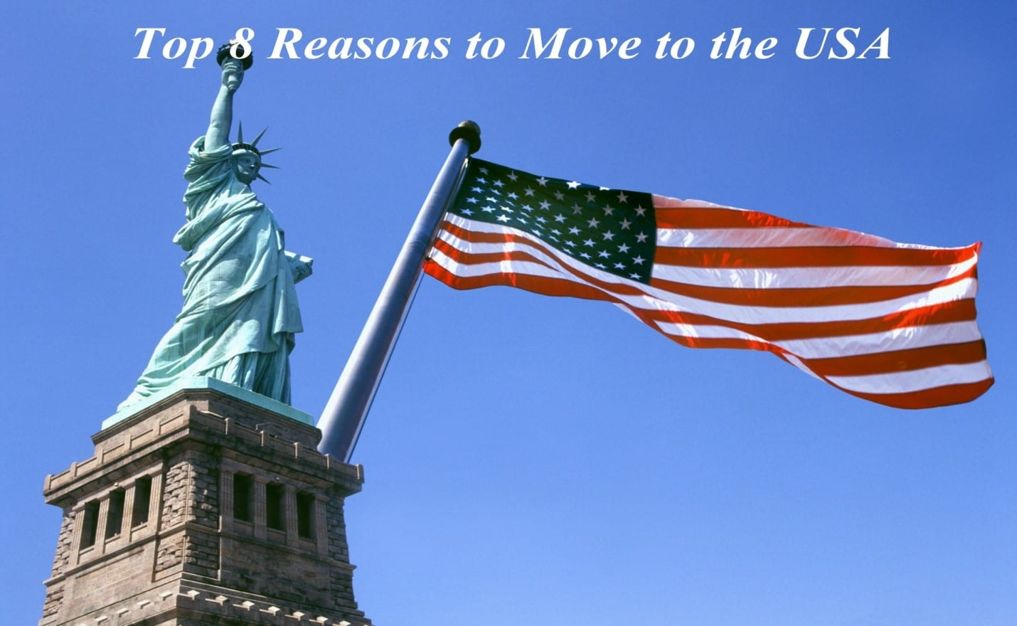 Top 8 Reasons to Move to the USA