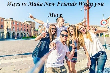 Ways to Make New Friends When you Move - Moving Feedback